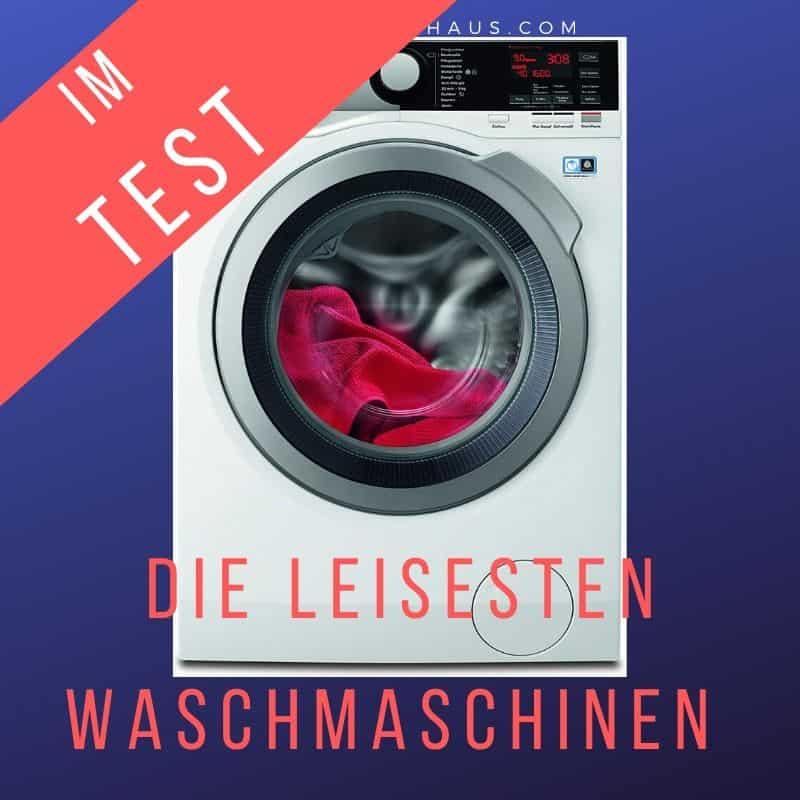 Die leisesten Waschmaschinen im großen Vergleich