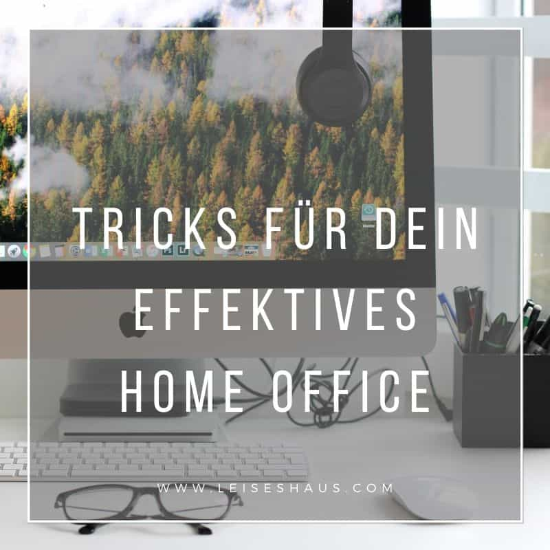 Tricks für ein effektives Home Office ohne Störquellen.