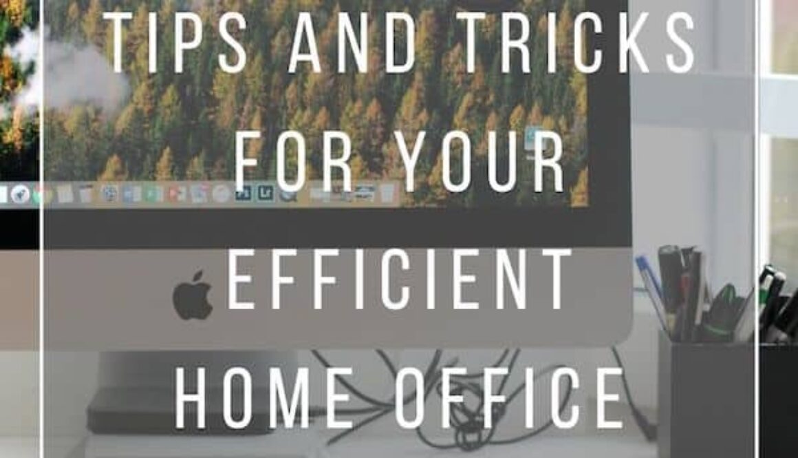 Tips and Tricks for your efficient home office